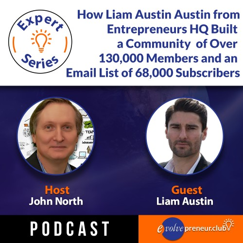 EP04 - How Liam Austin from Enterpreneurs HQ built a community of over 130,000 members.jpeg